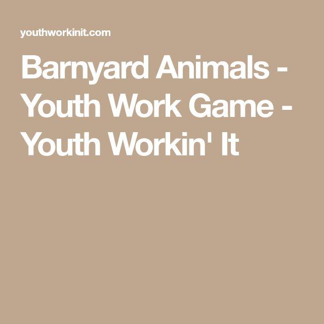 Barnyard Animals - Youth Work Game - Youth Workin' It