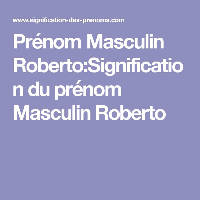 Prénom Masculin Roberto:Signification du prénom Masculin Roberto