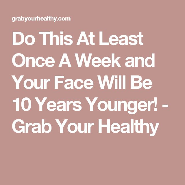 Do This At Least Once A Week and Your Face Will Be 10 Years Younger! - Grab Your Healthy