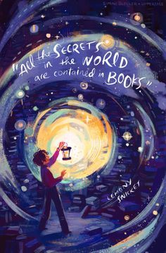 All the secrets of the world are contained in books.