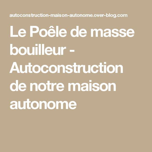 Le Poêle de masse bouilleur - Autoconstruction de notre maison autonome