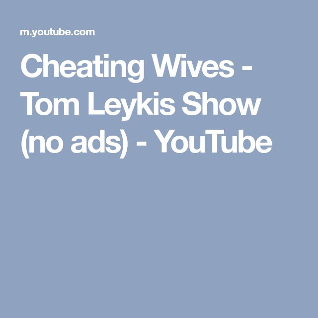 Cheating Wives - Tom Leykis Show (no ads) - YouTube