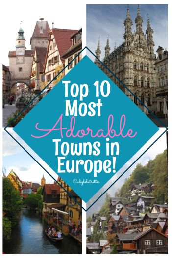 Top 10 Most Adorable Towns in Europe - California Globetrotter
