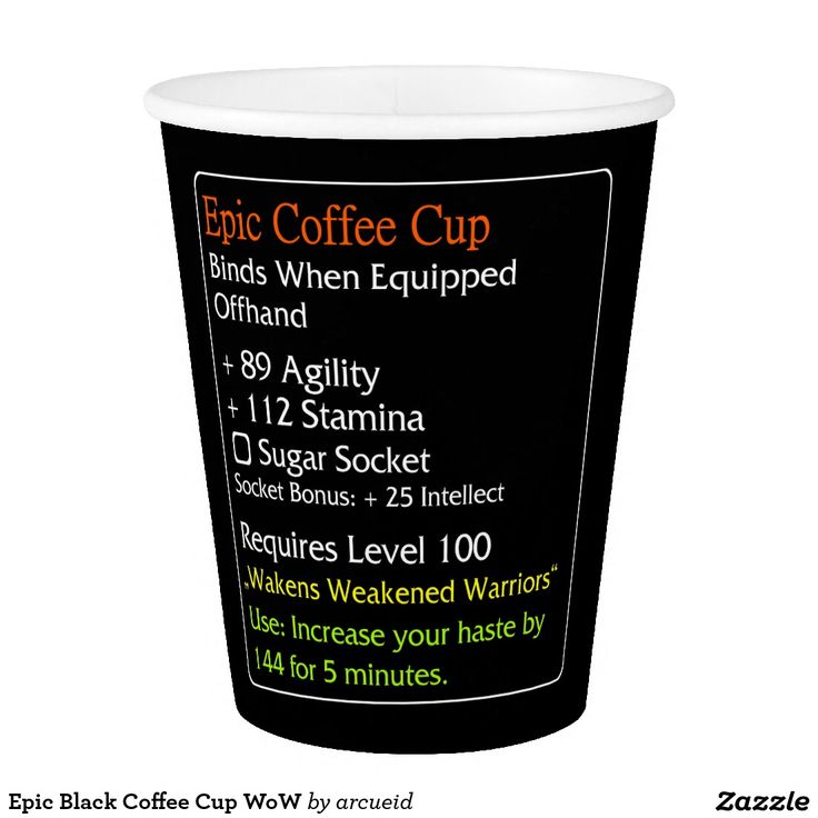 Epic Black Coffee Cup WoW Paper Cup