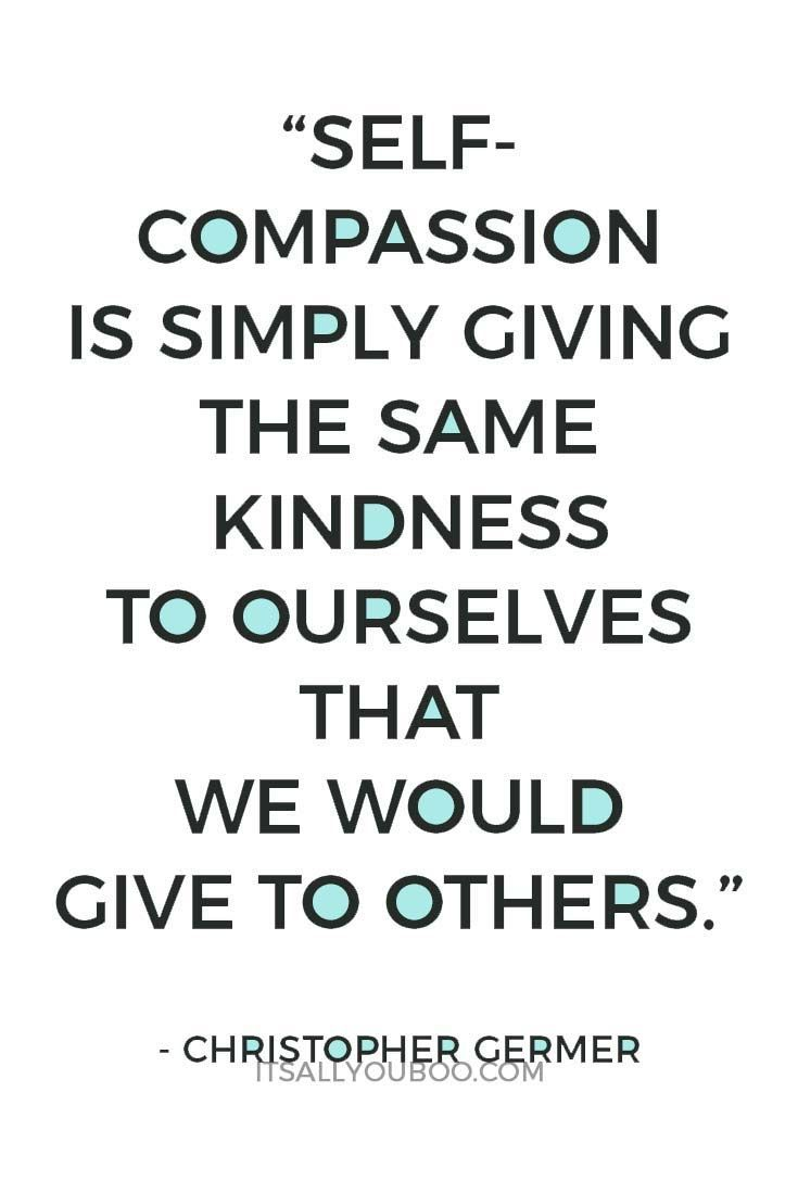 Show Yourself The Same Kindness You Show Others Click Here For Affordable Self Care Ideas For Moms Self Compassion Quotes Compassion Quotes Self Esteem Quotes