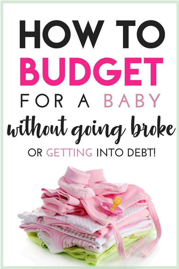 How to Budget for Baby Without Going Broke or Getting Into Debt