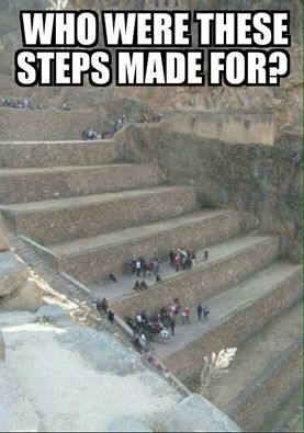 Chronicles 11.22 The height of these steps are crazy ... makes one believe in giants of the legends