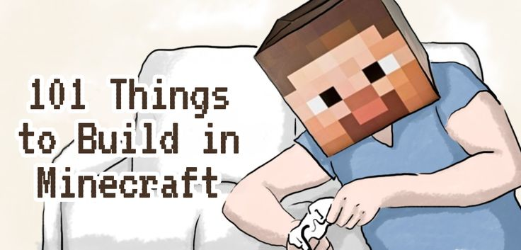 101 Things to Build in Minecraft