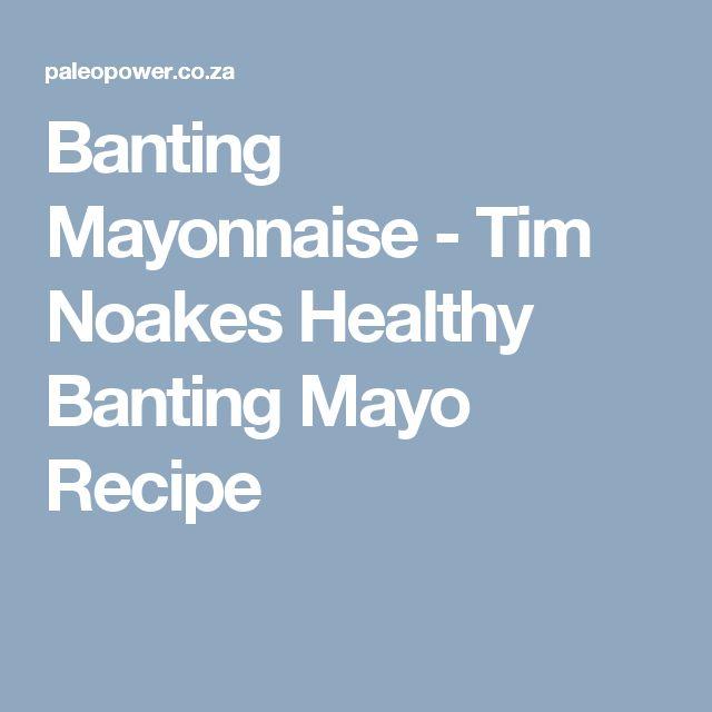 Banting Mayonnaise - Tim Noakes Healthy Banting Mayo Recipe