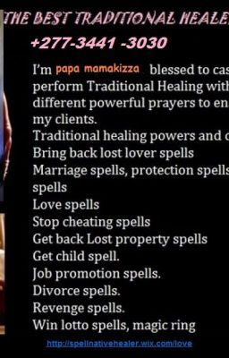 #wattpad #historical-fiction POWERFUL LOVE SPELLS+27734413030, LOST LOVER SPELLS HEALER POWERFUL LOVE SPELLS, REVENGE OF THE RAVEN CURSE, BREAK UP SPELLS, DO LOVE SPELLS WORK, MAGIC SPELLS, PROTECTION SPELLS, CURSE REMOVAL, REMOVE NEGATIVE ENERGY, REMOVING CURSE SPELLS, WITCH DOCTOR, SPIRITUAL CLEANSING, AFRICAN WITCHCRAFT, HE...