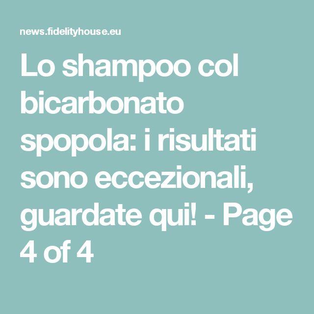 Lo shampoo col bicarbonato spopola: i risultati sono eccezionali, guardate qui! - Page 4 of 4