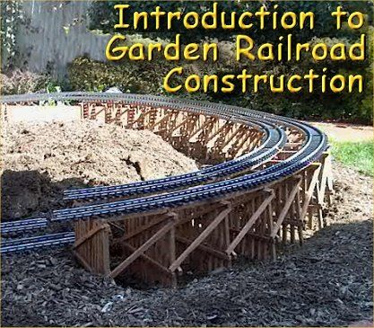 Introduction to Garden Railroad Construction