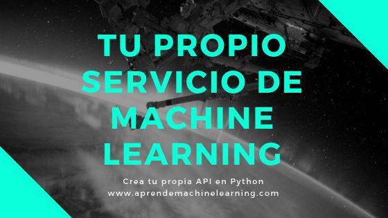 Tu propio Servicio de Machine Learning  Ya tienes tu modelo de #MachineLearning …