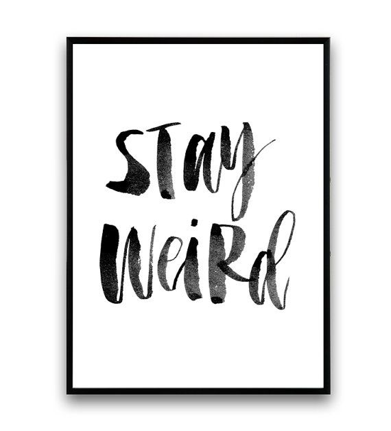 Stay Weird Typography poster Brush lettering Funny by Wallzilla