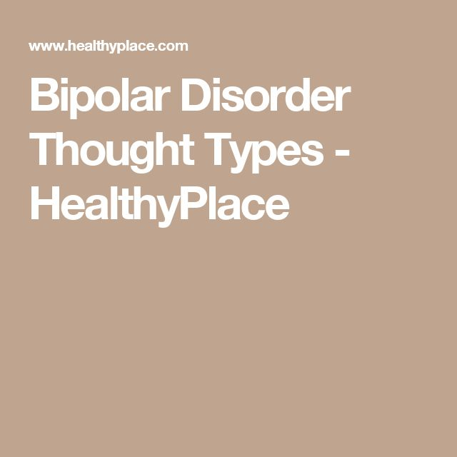 Bipolar Disorder Thought Types - HealthyPlace