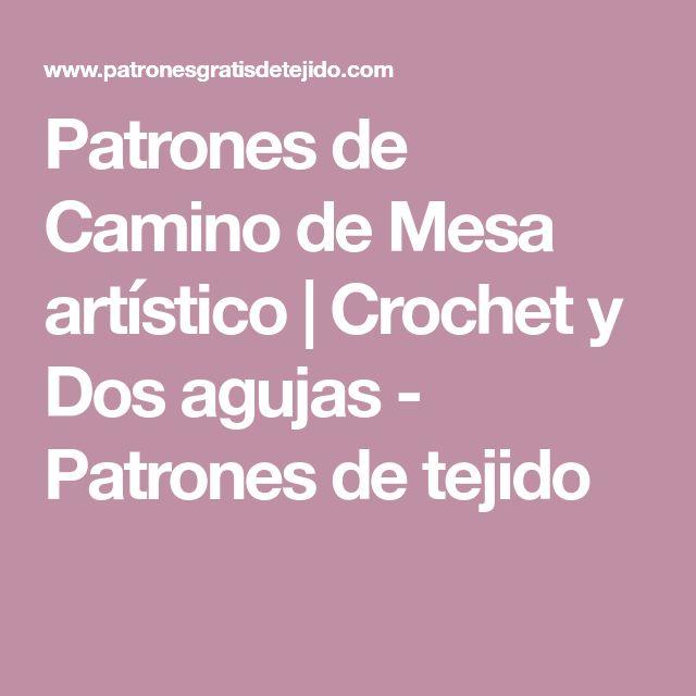 Patrones de Camino de Mesa artístico   Crochet y Dos agujas - Patrones de tejido