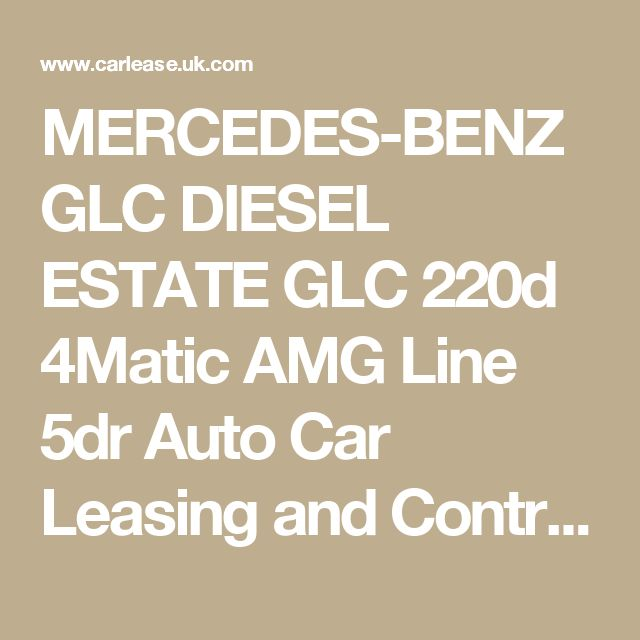 MERCEDES-BENZ GLC DIESEL ESTATE GLC 220d 4Matic AMG Line 5dr Auto Car Leasing and Contract Hire Deals | Carlease.UK.com