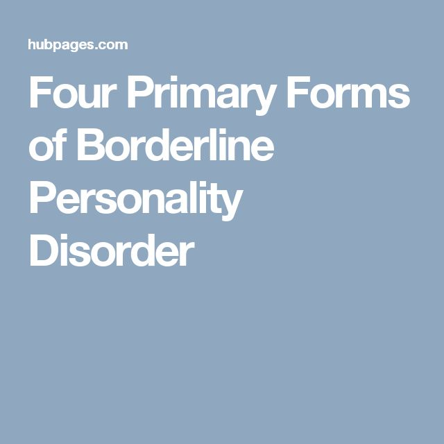 Four Primary Forms of Borderline Personality Disorder