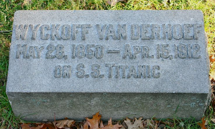 Grave of Wyckoff Van Derhoef, who died on Titanic. It was hoped by his relatives that he had survived, but his body was tragically found 18 days after the disaster.: Famous Graves, Graves Markers, Titan Cemetery, Wyckoff Vans, Titan History, Greenwood Cemetery, Families History, Rms Titan, Green Woods Cemetery