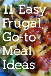 11 go-to meal ideas (easy, healthy, & frugal!)