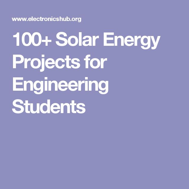 100+ Solar Energy Projects for Engineering Students