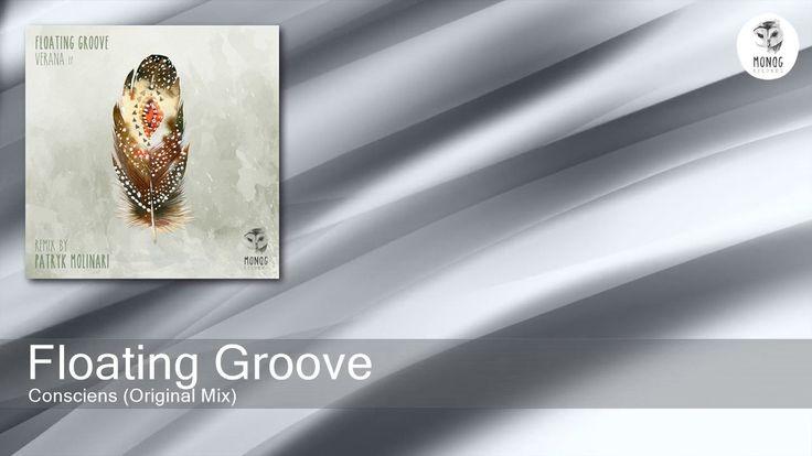 Floating Groove - Consciens - Original Mix (Monog Records)