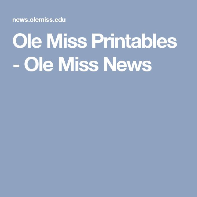 Ole Miss Printables - Ole Miss News