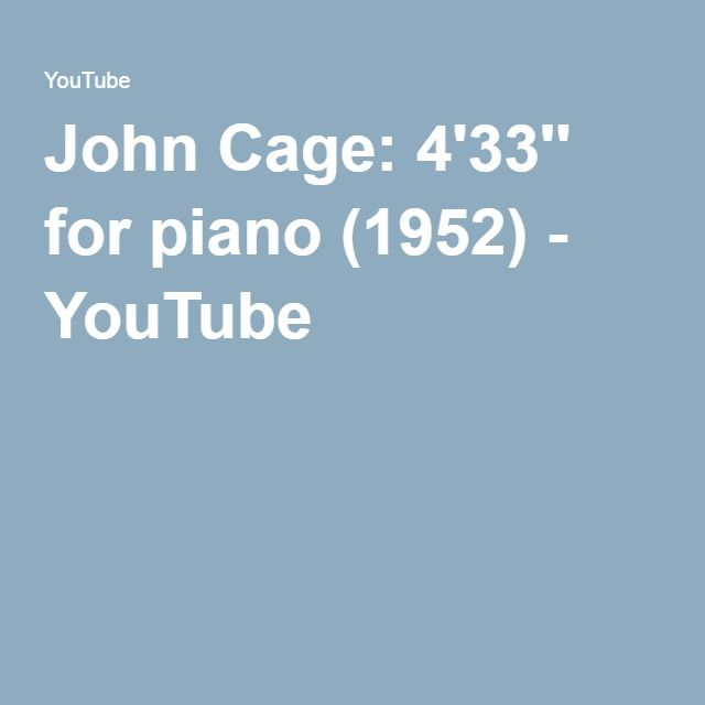 John Cage: 4'33'' for piano (1952) - YouTube