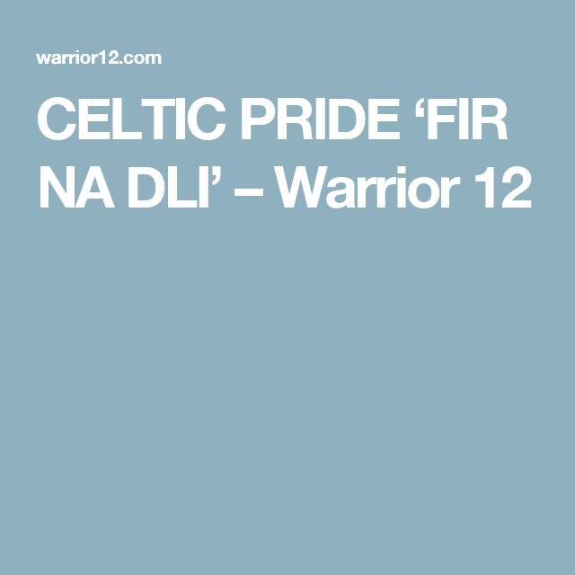 CELTIC PRIDE 'FIR NA DLI' – Warrior 12