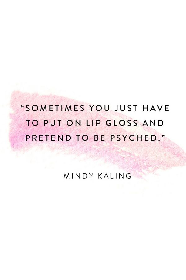 Secret to life #801  care of Mindy Kaling. #Quote