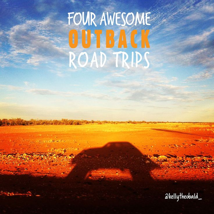 4 awesome outback road trips via @Connie Hamon Van Leuvan