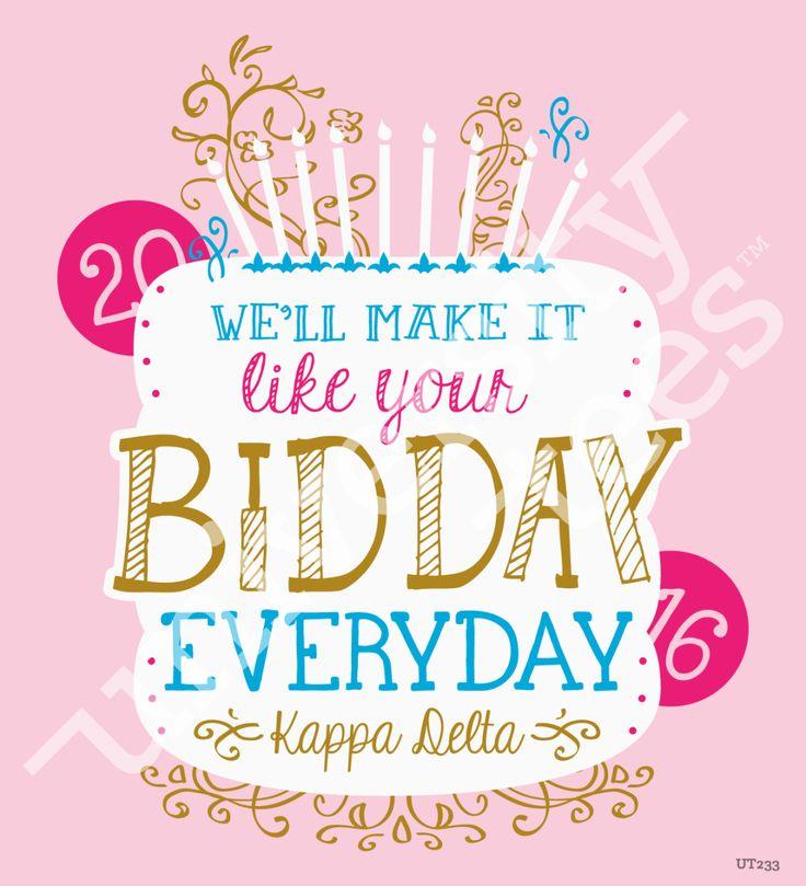 We'll make it like your Bid Day everyday I Made by University Tees Design Team I T-shirt Designs I Kappa Delta