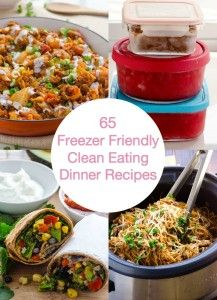 65 Freezer Friendly Clean Eating Dinner Recipes - 30 and 60 minutes or less soups, casseroles, slow cooker clean eating freezer meals. Only those that taste delicious and fresh when defrosted are included.   ifoodreal.com