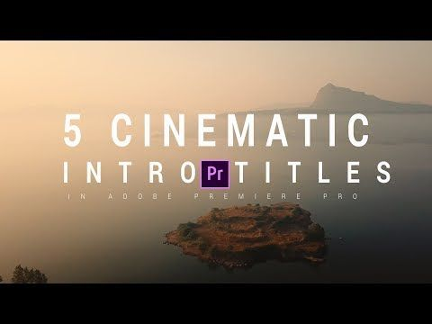 5 Cinematic Intro Titles in Adobe Premiere Pro - YouTube | video