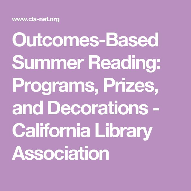 Outcomes-Based Summer Reading: Programs, Prizes, and Decorations - California Library Association