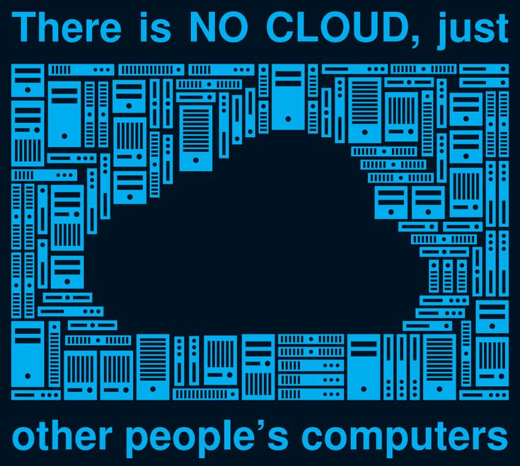 There is no cloud!