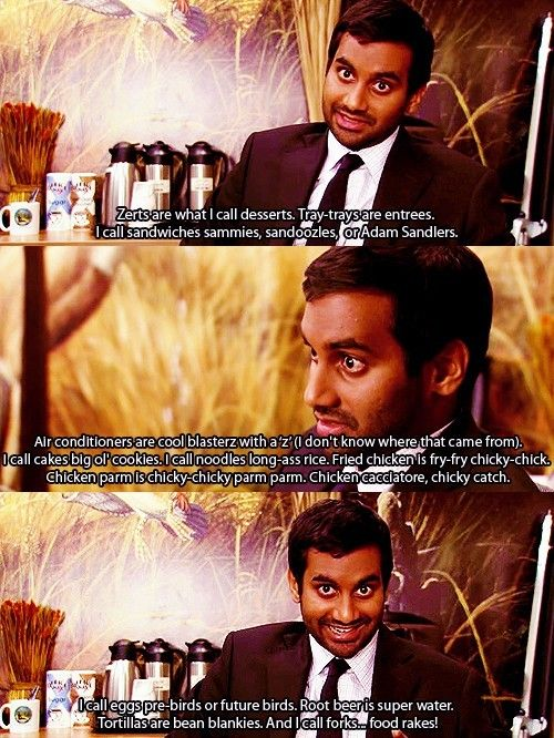 Fry-fry chicky-chick.: Toms, Parks And Recreation, Giggle, Quote, Food Rakes, Tom Haverford, Aziz Ansari, Bean Blankies