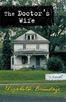 Moonshine and Rosefire: Elizabeth Brundage - The Doctor's Wife: A Novel