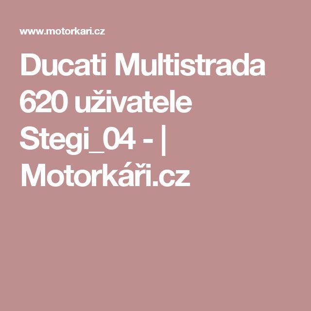 Ducati Multistrada 620 uživatele Stegi_04 -     Motorkáři.cz