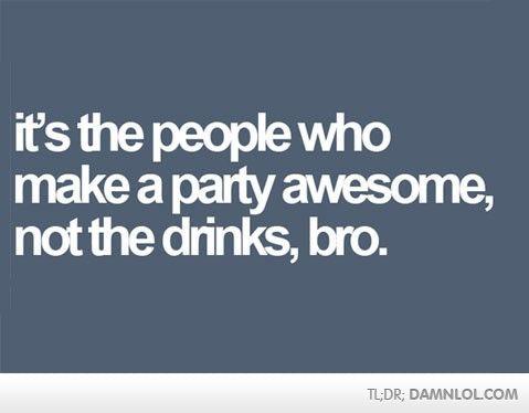 so true, so stop drinking. it is literally a depressant