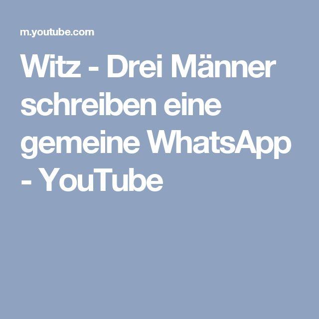 Witz - Drei Männer schreiben eine gemeine WhatsApp - YouTube