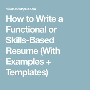 How to Write a Functional or Skills-Based Resume (With Examples + Templates)