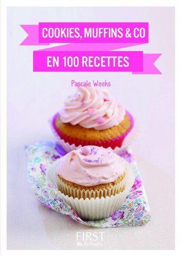 Le Petit Livre de - Cookies, Muffins & co de Pascale Weeks http://www.amazon.fr/dp/2754001883/ref=cm_sw_r_pi_dp_tvcjub1AQAWB4