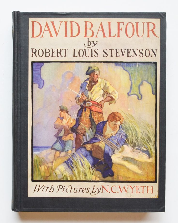 David Balfour : Being memoirs of the further adventures of David Balfour at home and abroad written by himself, and now set forth by Robert Louis Stevenson ; illustrated by N.C. Wyeth