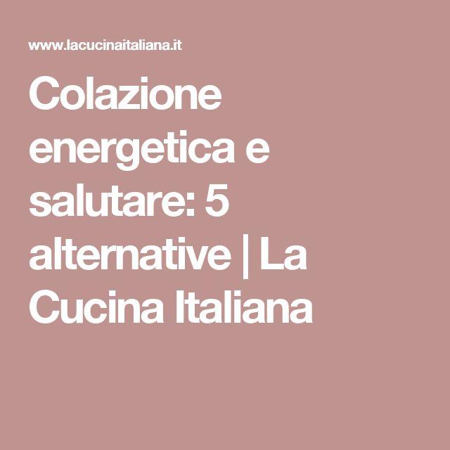 Colazione energetica e salutare: 5 alternative | La Cucina Italiana