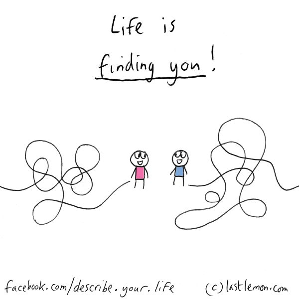 Life is finding you