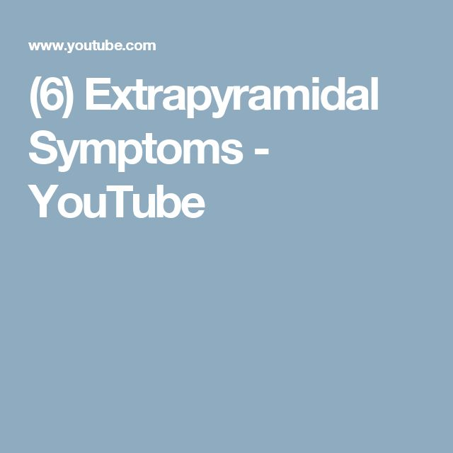 (6) Extrapyramidal Symptoms - YouTube