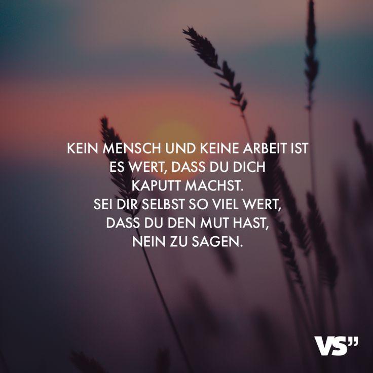 Visual Statements®️ Kein Mensch und keine Arbeit ist es Wert, dass du dich ka…