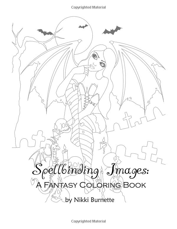 Spellbinding Images A Fantasy Coloring Book Volume 3 Nikki Burnette 9781519542069
