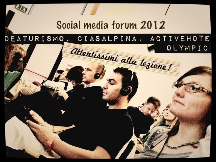 Social media forum 2012 alla fiera #hotel2012 a Bolzano. La formazione continua di @ciasalpina @activehotelolympic @ideaturismo per #hotelacademy